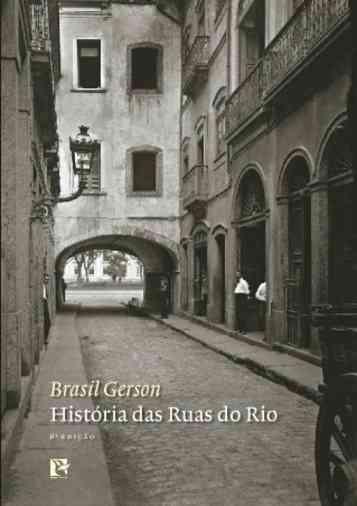 """A começar pela foto da capa, o livro """"Histórias das Ruas do Rio"""" é todo um espetáculo!"""